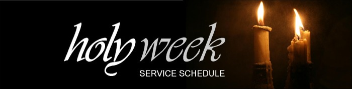 Holy Pascha Week Service Schedule 2013